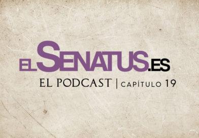 EL SENATUS, El Podcast 19