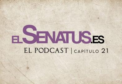 EL SENATUS, El Podcast 21