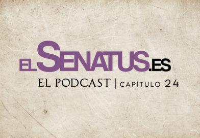 EL SENATUS, El Podcast 24
