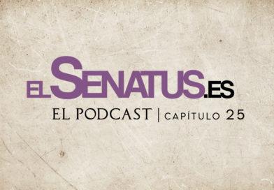 EL SENATUS, El Podcast 25