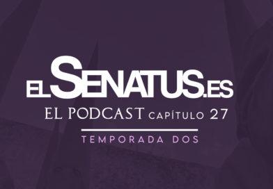 EL SENATUS, El Podcast 27