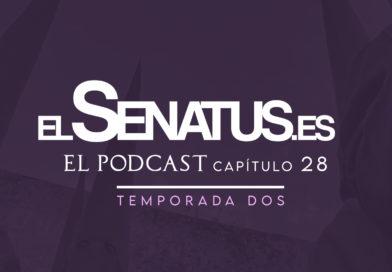 EL SENATUS, El Podcast 28